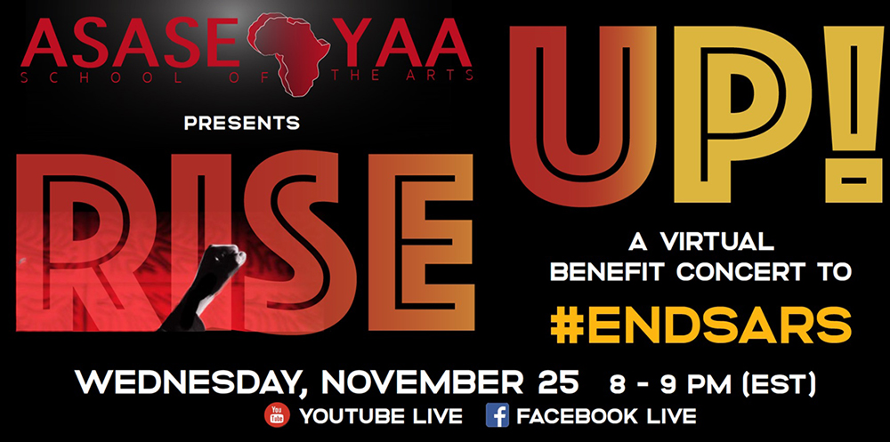 "ASASE YAA Presents ""RISE UP! A Virtual Benefit Concert to #EndSars"